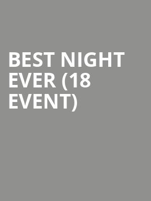 Best Night Ever (18+ Event) at Webster Theater