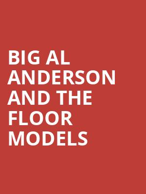 Big Al Anderson and the Floor Models at Infinity Music Hall & Bistro