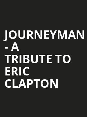 Journeyman - A Tribute to Eric Clapton at Infinity Music Hall & Bistro