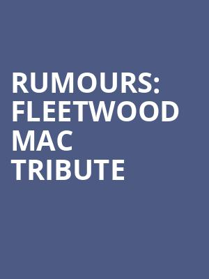 Rumours: Fleetwood Mac Tribute at Toyota Oakdale Theatre