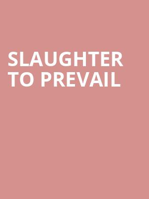 Slaughter to Prevail at Webster Theater