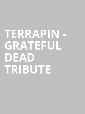 Terrapin - Grateful Dead Tribute at Infinity Music Hall & Bistro