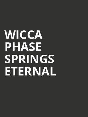 Wicca Phase Springs Eternal at Webster Theater