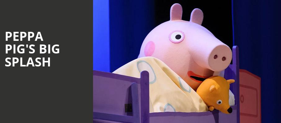 Peppa Pigs Big Splash, Toyota Oakdale Theatre, Hartford