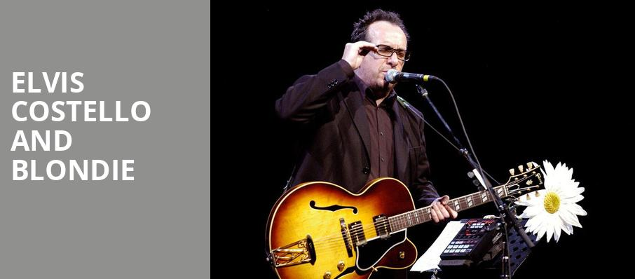 Elvis Costello and Blondie, Mohegan Sun Arena, Hartford