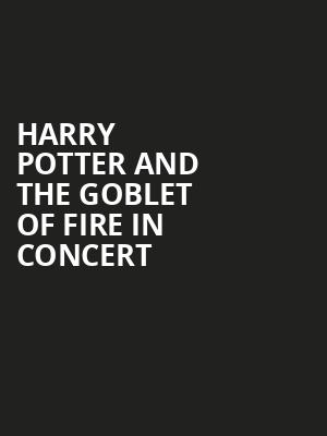 Harry Potter and the Goblet of Fire in Concert Poster